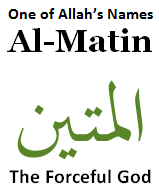 Al Matin - Allah the Forceful